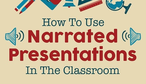 How to Use Narrated Presentations With Voice Overs in the Classroom | Online & Blended Learning | Scoop.it