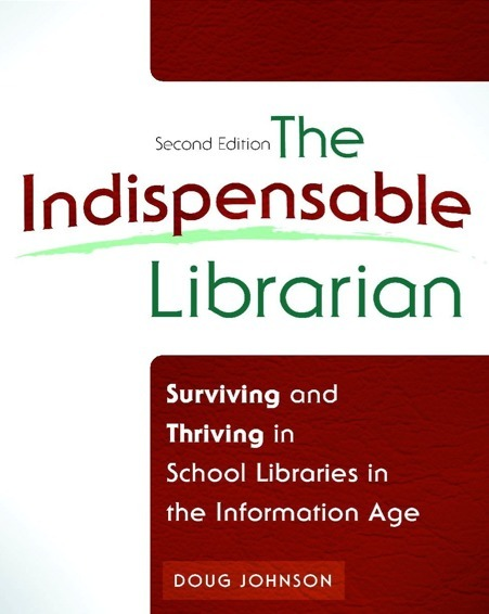The Indispensable Librarian: Surviving and Thriving in School Libraries in the Information Age   Daring Ed Tech   Scoop.it