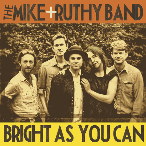 Top new release of 2015: Mike + Ruthy Band, Bright as You Can | WNMC Music | Scoop.it
