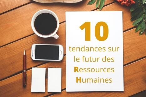 10 tendances sur le futur des Ressources Humaines | RH nouveaux paradigmes | Scoop.it
