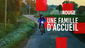 Infrarouge - Une famille d'accueil en streaming - Replay France 2 | France tv