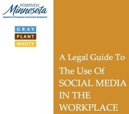 A social media guide for business, by Gray Plant Mooty lawyers and Minnesota Department of Employment and Economic Development - Minneapolis / St. Paul Business Journal | Social Media and Network Analysis | Scoop.it