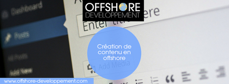 Création de contenu en offshore | Offshore Developpement | Scoop.it