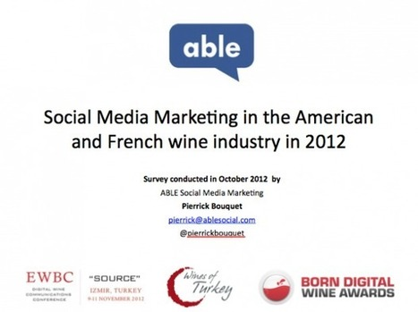 Social Media in the American and French Wine Industry in 2012 | ABLE | Charliban Worldwide | Scoop.it
