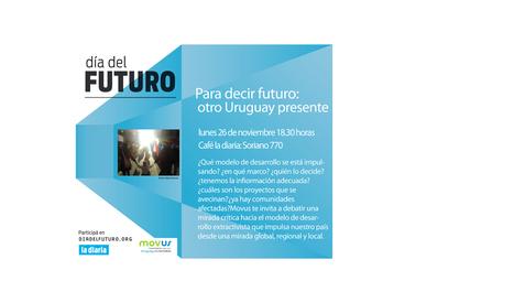 Día del Futuro / Para decir futuro: otro Uruguay presente. 26/11/2012 | MOVUS | Scoop.it