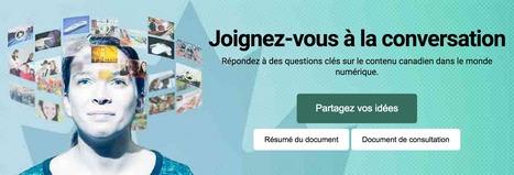 Consultations sur le contenu canadien dans un monde numérique | Consultations contenu canadien | Politiques culturelles canadiennes et numérique | Scoop.it