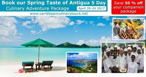 Taste of Antigua Spring Culinary Adventure | Caribbean Island Travel | Scoop.it