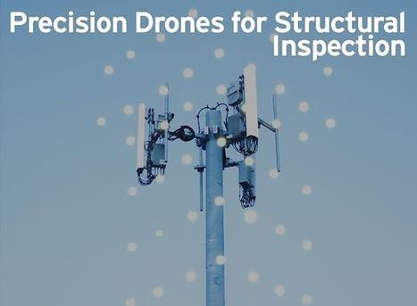 Precision Drones for Structural Inspection | Robotic applications | Scoop.it