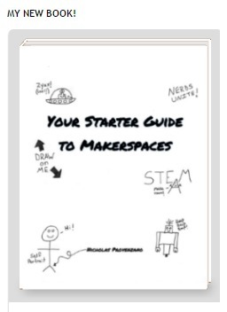 My New Book: Your Guide to Makerspaces @TheNerdyTeacher #MakerEd #makerspaces | Oh The Places | Scoop.it