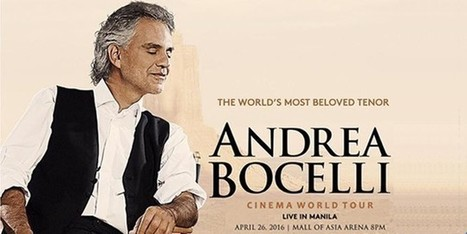 CINEMA WORLD TOUR: ANDREA BOCELLI IN MANILA | Anything I Can Share | Scoop.it