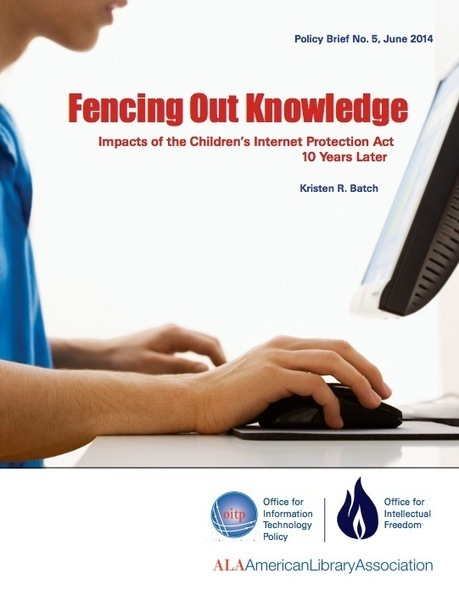 New Policy Brief From ALA Looks at Effects of Internet Filtering in Public and School Libraries Ten Years After CIPA | LJ INFOdocket | The Future Librarian | Scoop.it