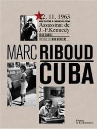 Cuba - Marc Riboud | Images fixes et animées - Clemi Montpellier | Scoop.it