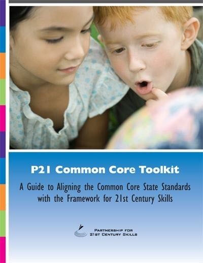 P21 Common Core Toolkit - The Partnership for 21st Century Skills | 21st Century Skills and Technology | Scoop.it