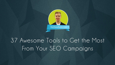 37 Awesome Tools To Get The Most From Your SEO Campaigns - Search Engine Land | SEO and Social Media Updates | Scoop.it