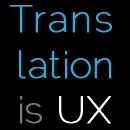 'Translation is UX' Manifesto - Translation plays a major role in the user experience. Why neglect it? | Lectures web | Scoop.it
