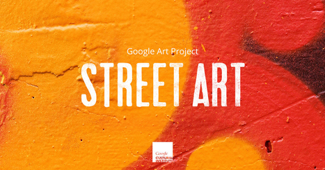Street Art with Google Art Project | MyMuseums | Scoop.it