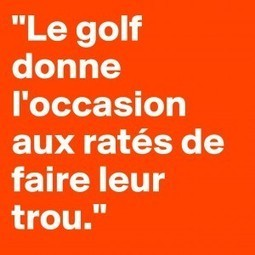 Citation Golf de Albert Willemetz | Le Meilleur du Golf | Scoop.it
