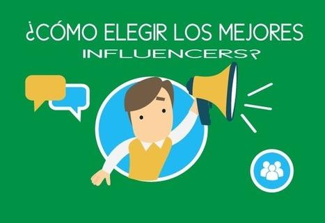 ¿Cómo elegir los mejores influencers? Una guía para encontrarlos. | Social Media & Actualidad 2.0 | Scoop.it