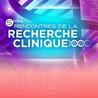 5° Rencontres de la Recherche Clinique
