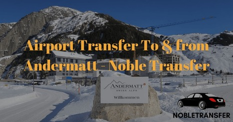 Airport Transfer to & from Andermatt