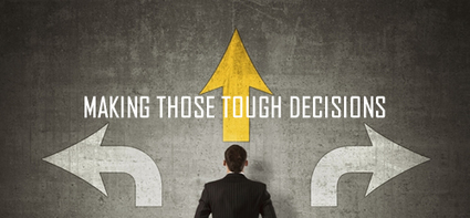 MAKING THOSE TOUGH DECISIONS | Culturational Chemistry™ | Scoop.it