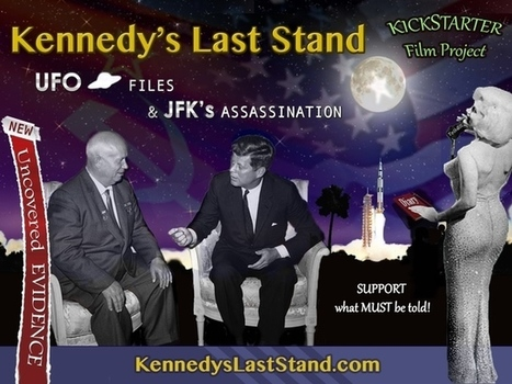Kennedy's Last Stand: UFO Files & JFK's Assassination   EARTHCOVE - a place for peaceful interplanetary & interspecies relations   Scoop.it