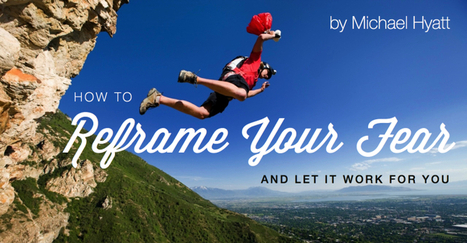 How to Reframe Your Fear and Let It Work for You | Leadership and Management | Scoop.it