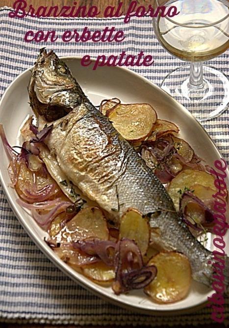 CIBO,VINO E PAROLE: Branzino al forno con erbette e patate | FOOD BLOG | Scoop.it