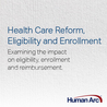 Health Care Reform, Eligibility and Enrollment