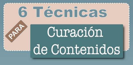 Curación de contenidos: 6 técnicas #infografía - Community Curator | Social Media Marketing | Scoop.it