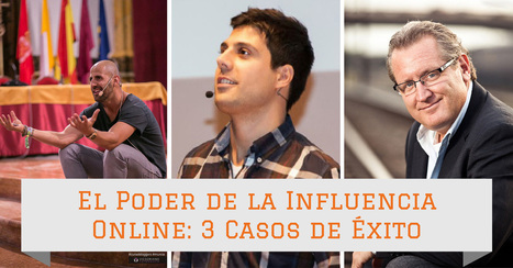 El poder de la influencia online: 3 casos de éxito | Seo, Social Media Marketing | Scoop.it
