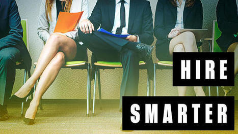 Are You Hiring Smart?   Développement du capital humain et performance   Scoop.it