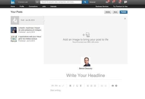 Comment utiliser la plateforme de publication de Linkedin | e-REPUTATION par Linexio | Scoop.it