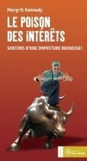 Le Poison des intérêts par Margrit Kennedy   Nouveaux paradigmes   Scoop.it