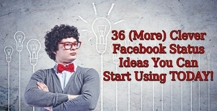 UPDATES - 36 (More) Clever Facebook Status Ideas You Can Start Using TODAY! | Facebook for Business Marketing | Scoop.it