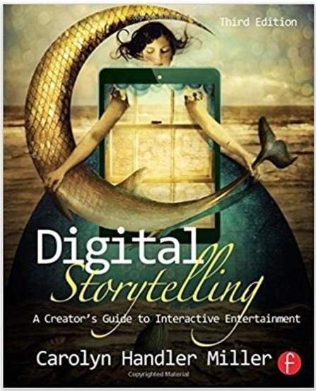 Digital Storytelling: A Creator's Guide to Interactive Entertainment (Carolyn Handler Miller) | Content Creation, Curation, Management | Scoop.it