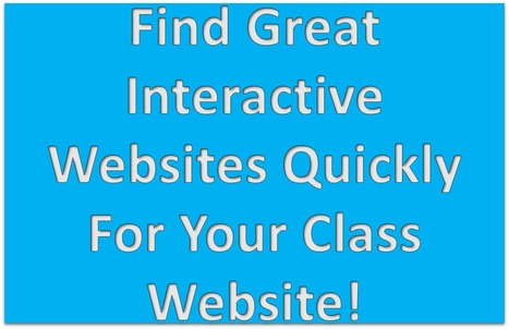 Quickly Find Interactive Resources For Your Class Website | MyWeb4Ed | MyWeb4Ed | Scoop.it