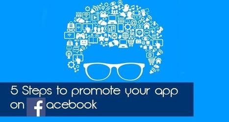 5 Steps To Promote Your App On Facebook | Mobile App Development | Scoop.it