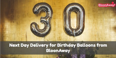 Next Day Delivery For Birthday Balloons From BloonAway