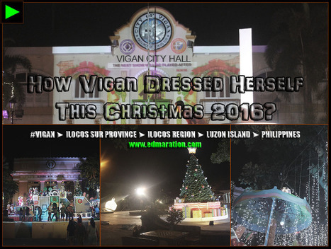 [Vigan] ► How Vigan Dressed Herself This Christmas Season 2016? | #TownExplorer | Exploring Philippine Towns | Scoop.it