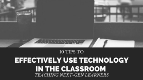 10 Tips to Effectively Use Technology in the Classroom by Jeff Herb | Teaching, Learning, and Leadership | Scoop.it