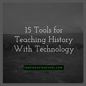 Free Technology for Teachers: 15 Tools for Teaching History With Technology - A Handout | Education CC | Scoop.it