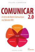 Comunicar 2.0 - A arte de bem comunicar no Século XXI - MKT online.net | TICando | Scoop.it