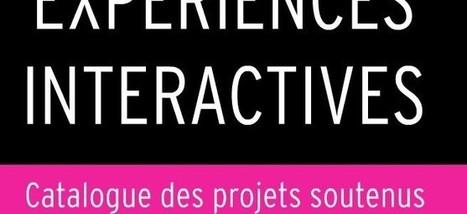 47 lauréats du fond «Experiences Interactives 2013″ | Experience Transmedia | Transmedia news… | Experience Transmedia | Scoop.it