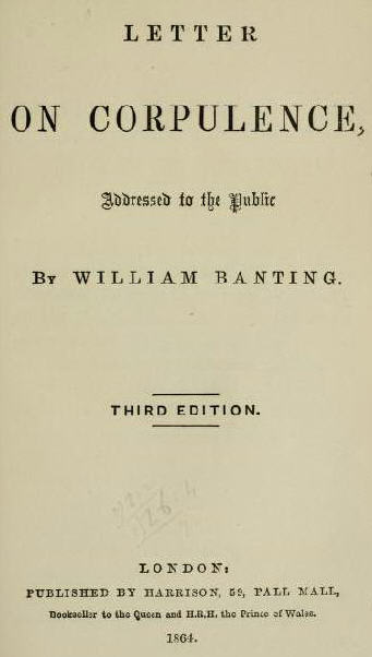 #OnThisDay 150 years ago: 1st presentation on low carbohydrate diet by William Banting | Heart and Vascular Health | Scoop.it