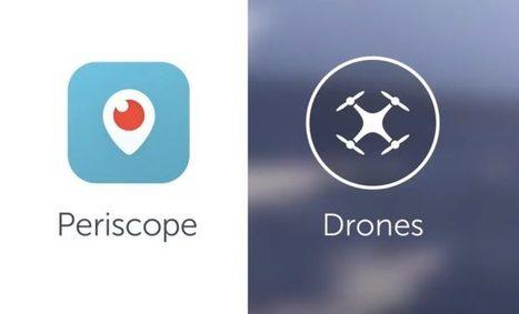 Periscope contará con soporte para drones, entre otras novedades | Competencias siglo XXI | Scoop.it