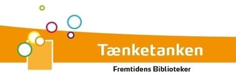 TenkeTanken i Danmarks Biblioteksforening | Skolebibliotek | Scoop.it