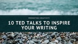 Promoting Creativity: 10 TED Talks to Inspire Your Writing | Relentlessly Creative Books | Scoop.it