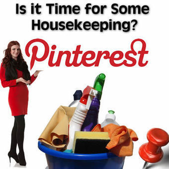 Pinterest Boards – Time for Some Housekeeping?   Pinterest   Scoop.it