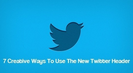 7 Creative Ways To Use The New Twitter Header | optioneerJM | Scoop.it